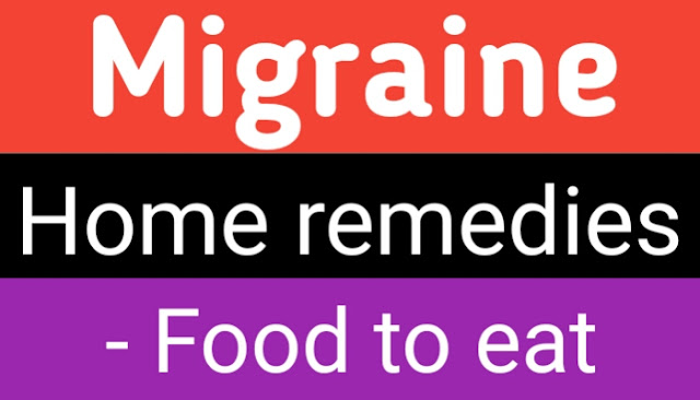 Migraine home remedies in hindi - food to eat