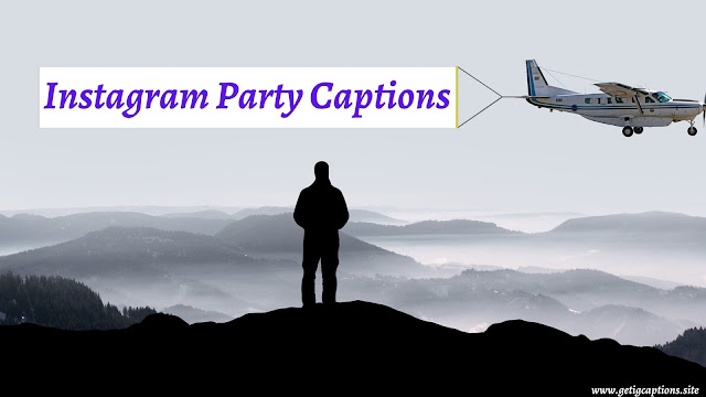 Party Captions,Instagram Party Captions,Party Captions For Instagram