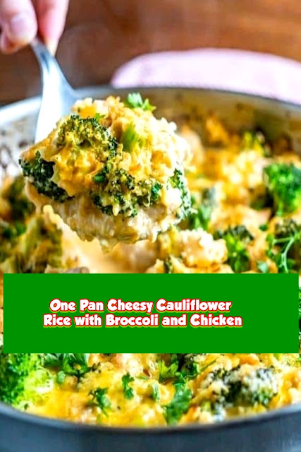 #One #Pan #Cheesy #Cauliflower #Rice #with #Broccoli #and #Chicken