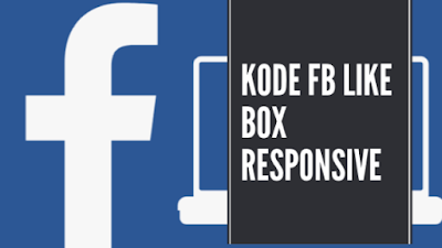 Kode FB Like Box Responsive Terbaru dan Ringan