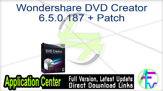Wondershare DVD Creator 6.5.0.187 + Patch