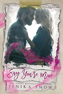 Say You're Mine by Jenika Snow