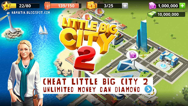Cheat Little Big City 2 Unlimited Money dan Diamond