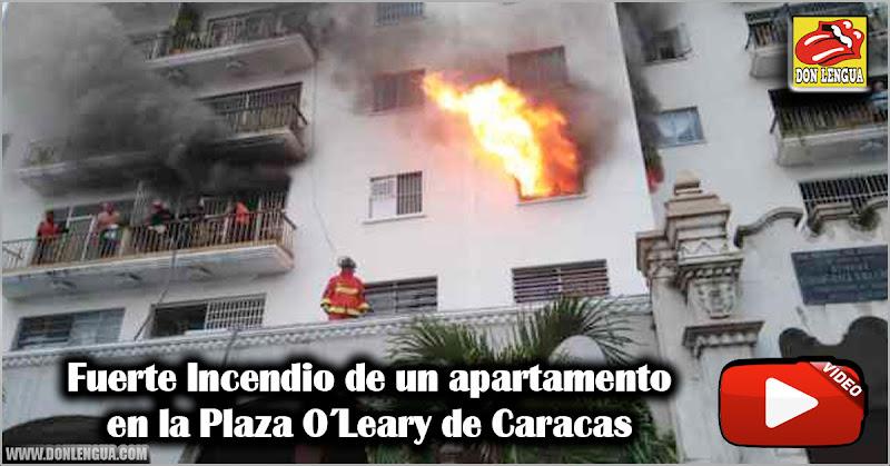 Fuerte Incendio de un apartamento en la Plaza O´Leary de Caracas