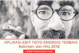 28 Aplikasi Edit Foto Android Terbaru dan Kekinian Tahun 2018