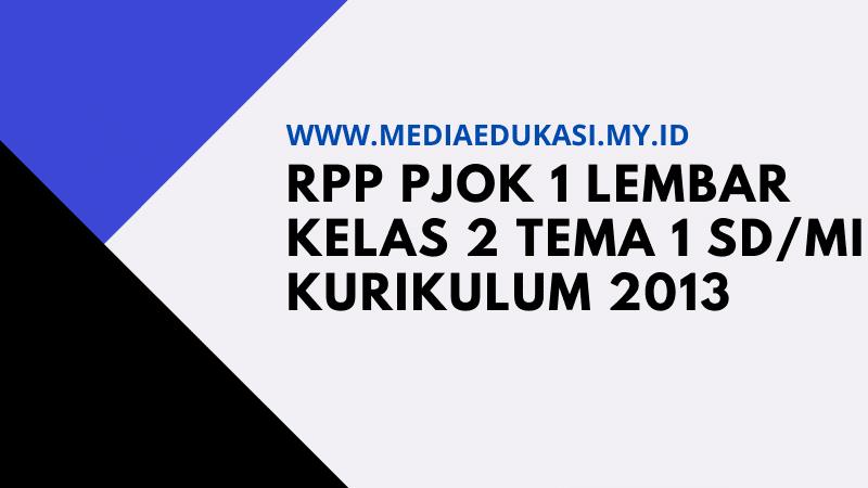 RPP PJOK 1 Lembar Kelas 2 Tema 1 SD/MI K13 Revisi 2020