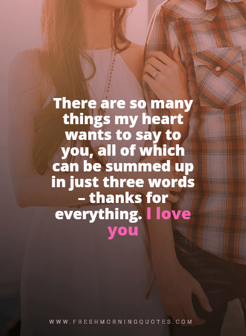 there are so many things my heart wants to say - thank you for loving me