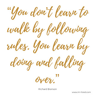 """Quote - """"You don't learn to walk by following rules. You learn by doing and falling over."""" - Richard Branson"""