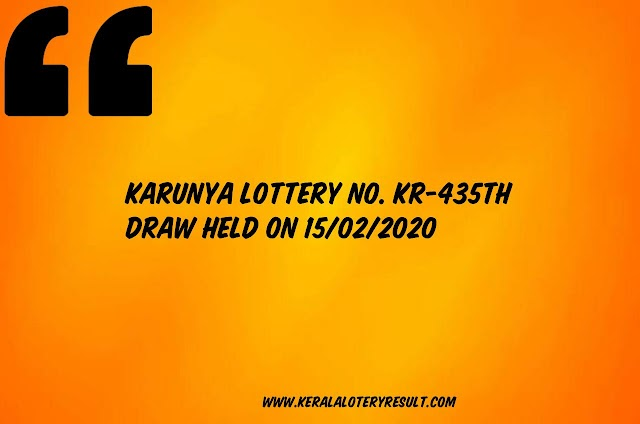 Karunya LOTTERY NO. KR-435th DRAW held on 15/02/2020