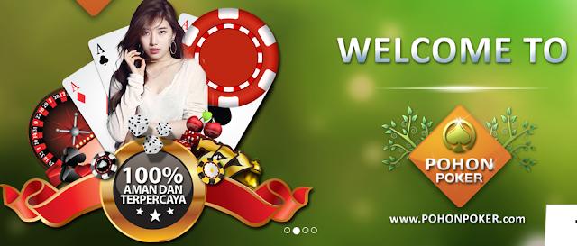 Pohonpoker.com Agen Poker, Agen domino dan Bandar Q Terpercaya di Indonesia