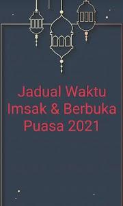 Jadual Waktu Imsak & Berbuka Puasa 2021