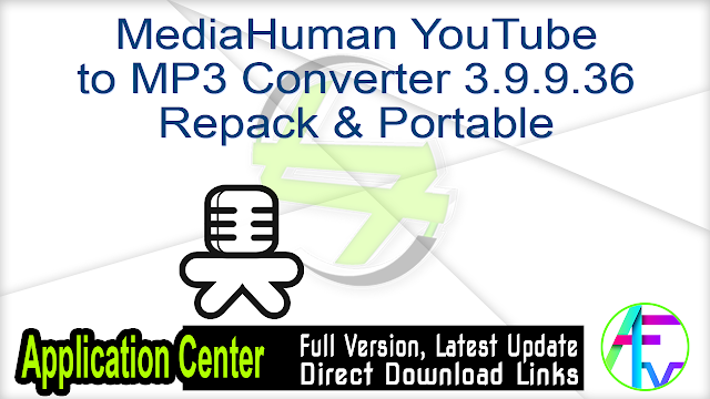 MediaHuman YouTube to MP3 Converter 3.9.9.36 Repack & Portable