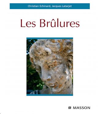 Les brûlures Christian Echinard, Jacques Latarjet