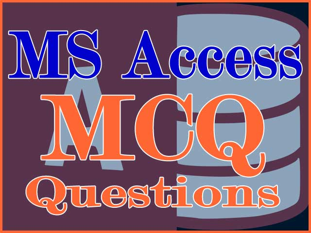 Some More Database and MS Access MCQ Question Collection #51 to #100