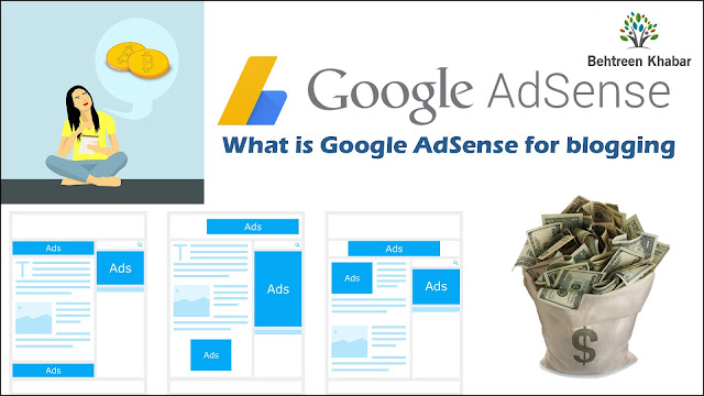 What is Google AdSense for blogging,blogger adsense approval,google adsense earnings,blogger adsense earnings,google adsense rules 2019,google adsense job,adsense eligibility checker,how to approve google adsense for website,google adsense payment criteria