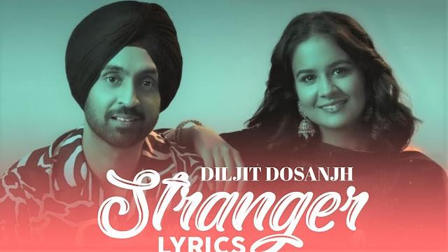 Stranger Song Lyrics/ Full Video/ Diljit Dosanjh / Simar Kaur