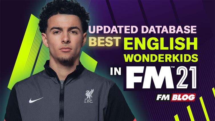 Football Manager 2021 Best English Wonderkids Players