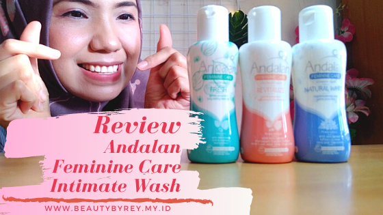 Review Andalan Feminine Care Intimate Wash