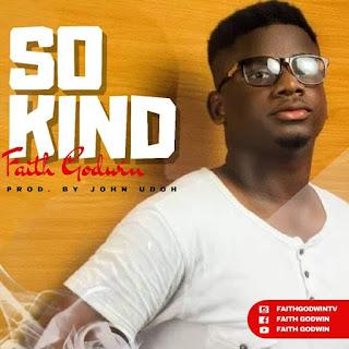 Download So Kind By Faith Godwin