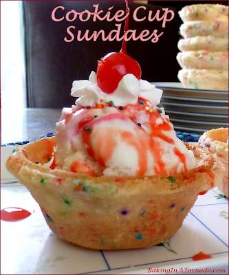 Cookie Cup Sundaes, a fun summer dessert. Make the cookie cups ahead, then just fill and serve.   Recipe developed by www.BakingInATornado.com   #recipe #dessert