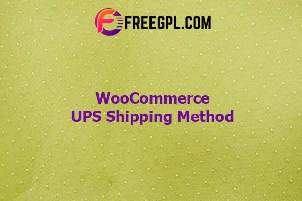 WooCommerce UPS Shipping Method Nulled Download Free