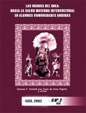 """""""Las wawas del Inka : hacia la salud materna intercultural en algunas comunidades andinas"""", de Denise Y Arnold; Juan de Dios Yapita(2002)"""