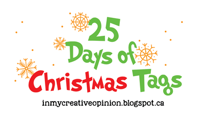 25 Days Of Christmas 2019.In My Creative Opinion The 25 Days Of Christmas Tags 2019