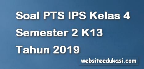 Soal PTS/UTS IPS Kelas 4 Semester 2 K13 Tahun 2019