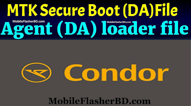 Condor MTK Secure Boot Download Agent (DA) loader files Free For All