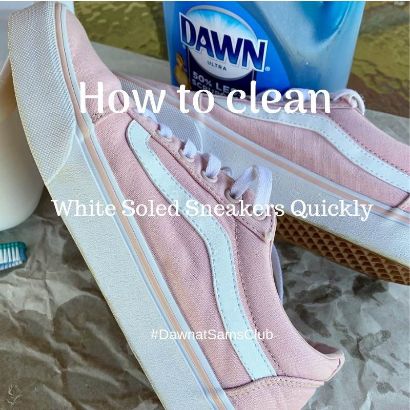 How to clean white soled sneakers quickly #ad #DawnatSamsClub