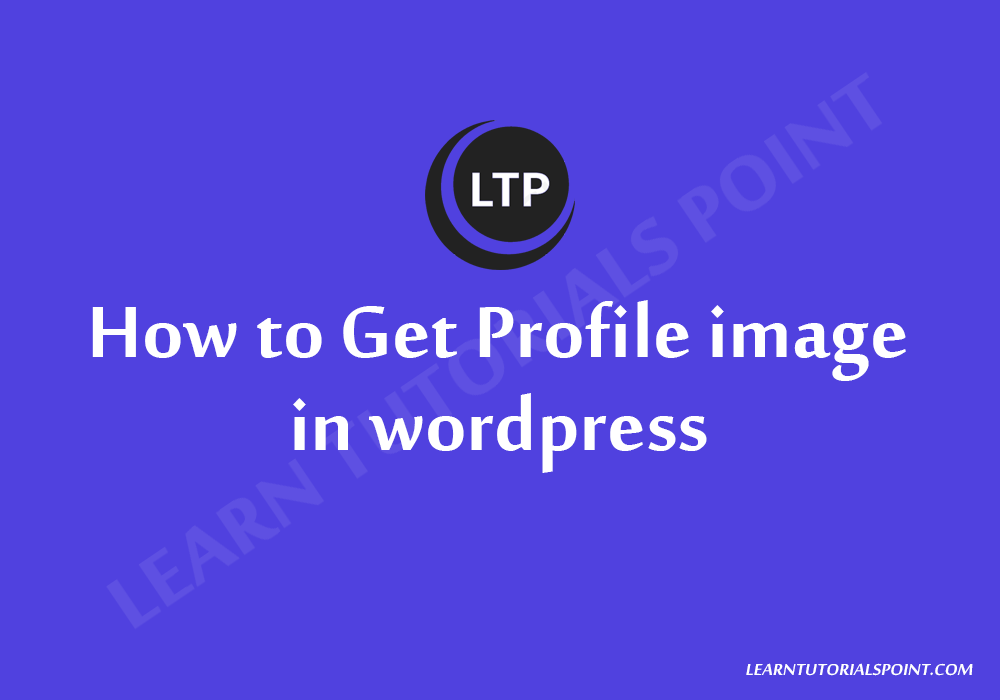 How to Get Profile image in wordpress