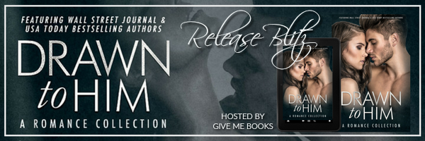 Drawn To Him Release Blitz