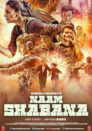 Naam Shabana 2017 DVDRip 1GB Full Hindi Movie Download 720p Watch Online Free bolly4u
