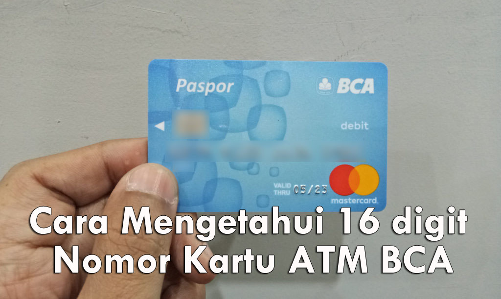 Cara Mengetahui 16 digit Nomor Kartu ATM BCA