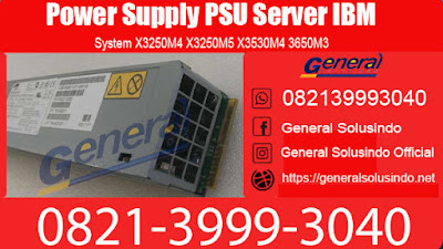 Harga Power Supply PSU Server IBM Surabaya Murah