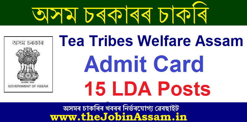 Tea Tribes Welfare Admit Card 2021
