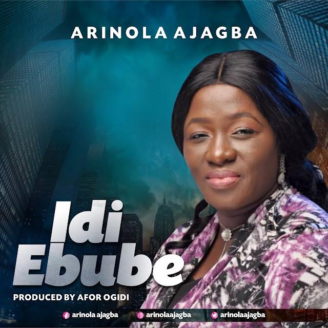 [Music + Lyrics] Arinola Ajagba - Idi Ebube  || @ArinolaAjagba