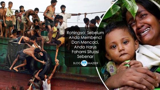 Rohingya: Sebelum Anda Membenci Dan Mencaci, Anda Harus Fahami Situasi Sebenar
