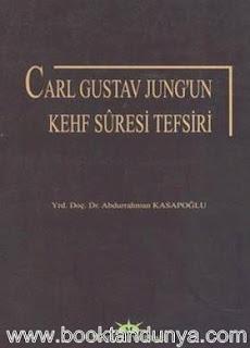 Abdurrahman Kasapoğlu - Carl Gustav Jungun Kehf Suresi Tefsiri