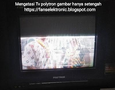 mengatasi tv polytron ps 14u03d rusak gambar setengah