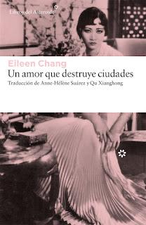 Un amor que destruye ciudades Eileen Chang