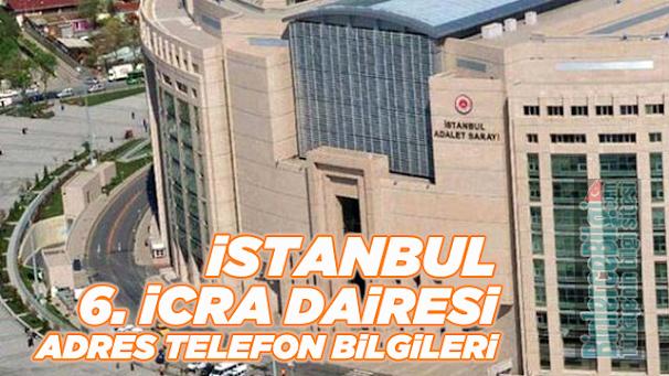 İstanbul 6. İcra Dairesi Müdürlüğü Adresi ve Telefon Numarası