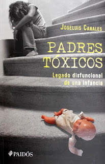 Padres Tóxicos Legado disfuncional de una infancia