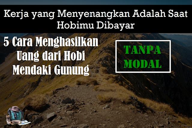 cara menghasilkan uang dari hobi mendaki gunung