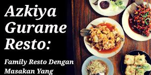 Azkiya Gurame Resto: Family Resto Dengan Masakan Yang Super Enak