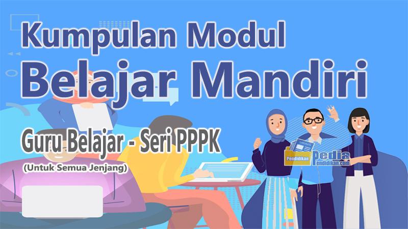Download Modul Seri Belajar Mandiri Calon Guru ASN PPPK Lengkap per Bidang Studi