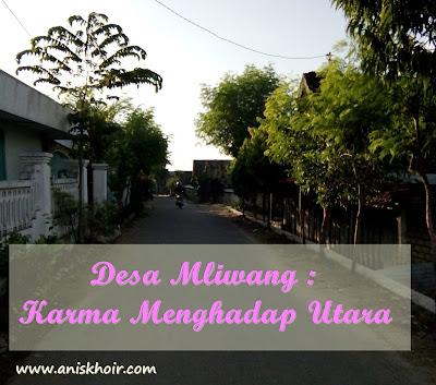 Desa Mliwang : Karma Menghadap ke Utara