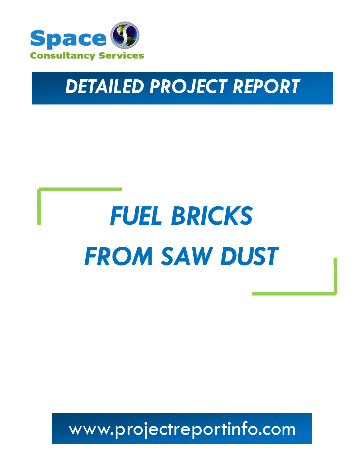Project Report on Fuel Bricks from Saw Dust Manufacturing