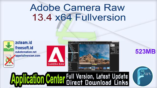 Adobe Camera Raw 13.4 x64 Fullversion