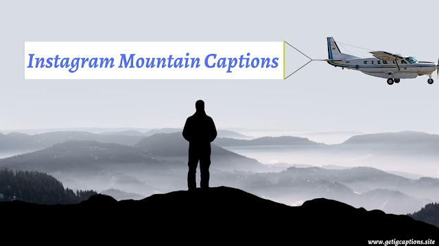 Mountain Captions,Instagram Mountain Captions,Mountain Captions For Instagram